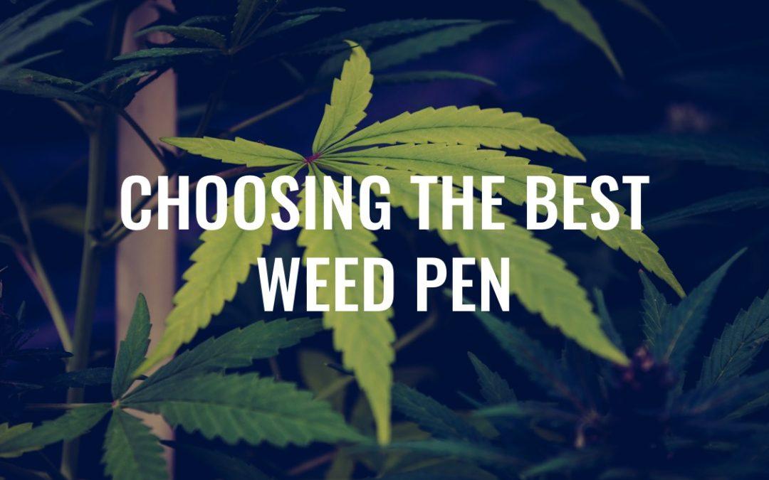 Choosing the Best Weed Pen: THC, CBD, Distillate & More