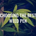 Best Weed Pens Canada, Distillate Pens Canada, CBD Vape Pens Canada